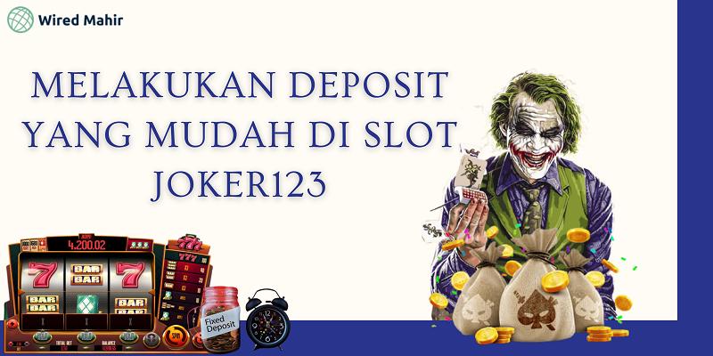 Banner Melakukan Deposit Yang Mudah Di Slot Joker123